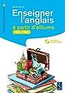 Enseigner l'anglais à partir d'albums CM1-CM2 par Hanot