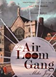 The Air Loom Gang: The Strange and True Story of James Tilly Matthews and His Visionary Madness by Mike Jay (2004-03-12)