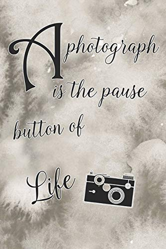 A Photograph Is The Pause Button Of Life: Blank Lined Notebook Journal Diary Composition Notepad 120 Pages 6x9 Paperback ( Photography ) Beige - Black Button Studio