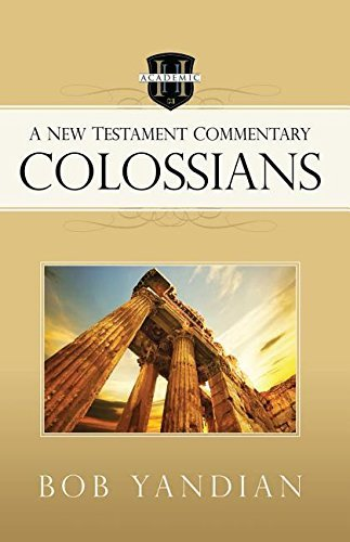 Colossians: A New Testament Commentary by Bob Yandian (2016-05-03)