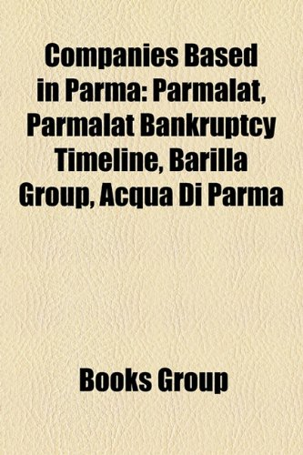 companies-based-in-parma-parmalat-parmalat-bankruptcy-timeline-barilla-group-acqua-di-parma