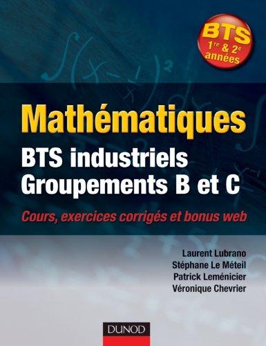 Mathématiques BTS industriels - Groupements B et C - Cours, exercices corrigés et bonus web