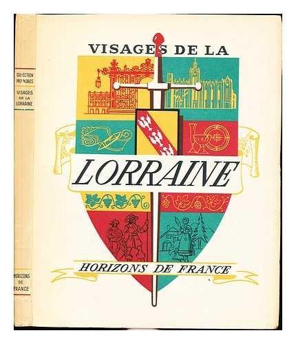 Visages de la Lorraine / par Claude Prcheur [et al.]