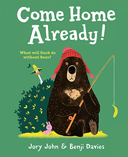 Come Home Already! por Jory John