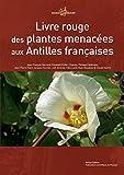 Image de Livre Rouge des Plantes Menacees des Antillesfrancaises