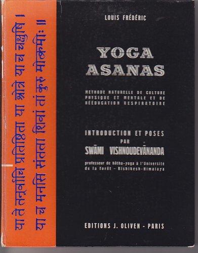 Louis Frédéric. Yoga-asanas : Méthode naturelle de culture physique et mentale. Introduction traduite de l'anglais et poses, par Swami-Vishnoudevananda,... 3e édition