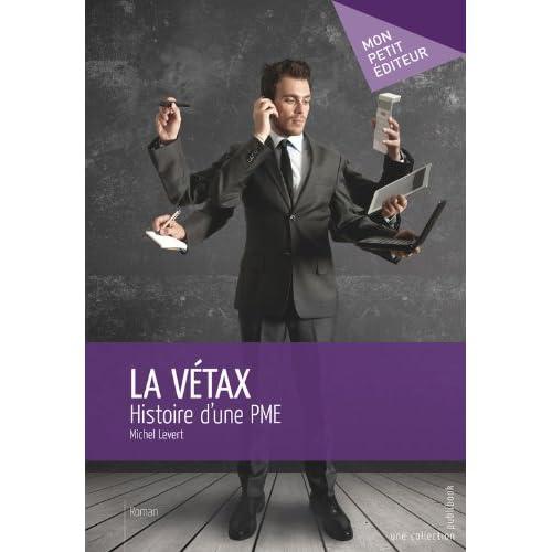 La Vétax: Histoire d'une PME (MON PETIT EDITE)