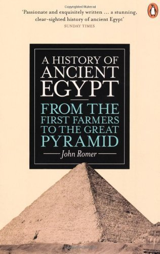 A History of Ancient Egypt: From the First Farmers to the Great Pyramid by Romer. John ( 2013 ) Paperback