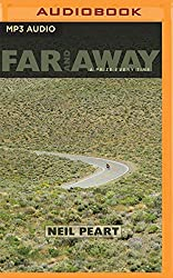 Far and Away: A Prize Every Time by Neil Peart (2016-04-12)