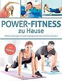 Power-Fitness zu Hause: Effektive Übungen mit dem Eigengewicht oder einfachen Geräten - Mit Videos