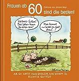 Frauen ab 60 sind die besten!: Cartoon-Geschenkbuch zum runden Geburtstag. Mit Silberfolienprägung - Korsch Verlag