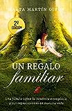 Un regalo familiar: Una fábula sobre la herencia ancestral y sus repercusiones en nuestras vidas (Spanish Edition)