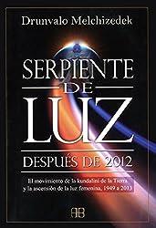 Serpiente de luz / Serpent of Light: Despues de 2012 / Beyond 2012
