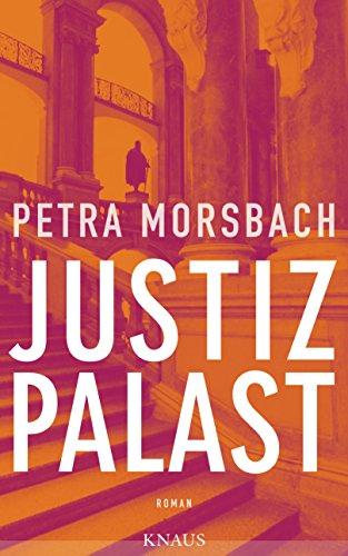 Buchseite und Rezensionen zu 'Justizpalast: Roman' von Petra Morsbach
