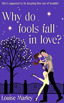 Why Do Fools Fall In Love? by [Marley, Louise]