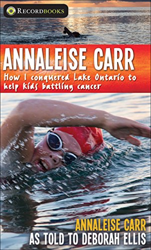 Annaleise Carr: How I Conquered Lake Ontario to Help Kids Battling Cancer PDF Books