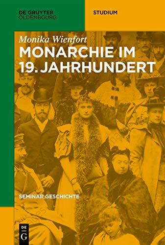 Monarchie im 19. Jahrhundert (De Gruyter Studium)