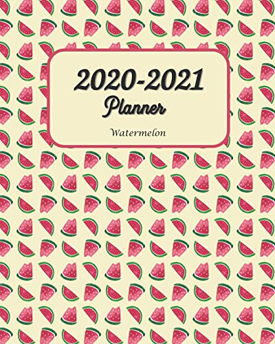 2020-2021 Watermelon Planner: The Simplified Daily / Weekly / Monthly Calendar Planner - Planner Starting January 2020- December 2021 Monthly Schedule Organizer Notebook Journal 8x10