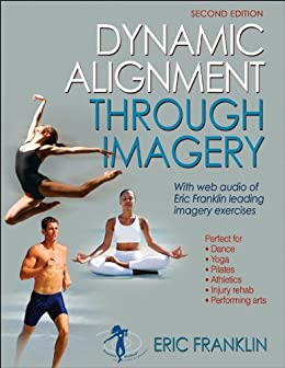 Dynamic Alignment Through Imagery, Second Edition (Enhanced Version) par [Franklin, Eric]