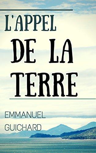 NOUVELLE FANTASTIQUE : L'Appel de la Terre (French Edition)