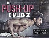 Die Push-up-Challenge: In 7 Wochen zu 100 Liegestützen