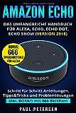 Produkt-Bild: Amazon Echo: Das umfangreiche Handbuch für Alexa, Echo, Echo Dot, Echo Show (Version 2018)