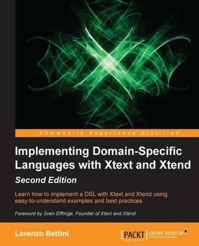 Implementing Domain Specific Languages with Xtext and Xtend por Lorenzo Bettini