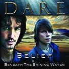 Belief & Beneath the Shining Water