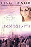 Finding Faith (New Height) by Denise Hunter (1-Mar-2006) Paperback