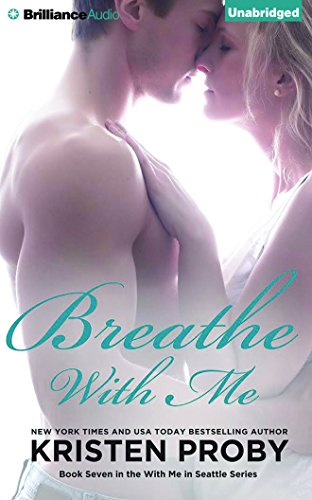 Breathe with Me (With Me in Seattle, Band 7) (Seattle Kristen Serie Proby)
