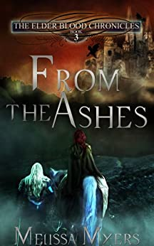 From the Ashes (The Elder Blood Chronicles Book 3) (English Edition) di [Myers, Melissa]