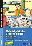 Materialgeleitetes Arbeiten einfach umsetzen: Das Komplettpaket zum strukturierten und selbst ständigen Lernen im Förderschwerpunkt GE (1. bis 9. Klasse) (Bergedorfer Grundsteine Schulalltag - SoPäd)