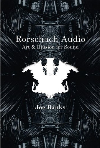 Rorschach Audio: Art and Illusion for Sound by Joe Banks (2012-05-21)
