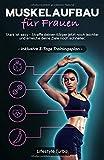 Muskelaufbau für Frauen: Stark ist sexy