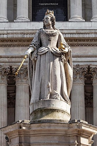 Statue of Anne of Great Britain at St. Paul Cathedral in London England Journal: 150 Page Lined Notebook/Diary