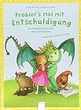 Probier´s mal mit Entschuldigung: Und andere Bilderbuch-Geschichten über gutes Benehmen (und andere wichtige Dinge) - Sibylle Rieckhoff, Christian Seltmann