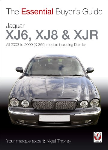 Jaguar XJ6, XJ8 & XJR: All 2003 to 2009 (X-350) Models Including Daimler (Essential Buyers Guide)
