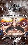 Illegal Alien: Digital Science Fiction Short Story (DigitalFictionPub.com Science Fiction Short Stories)