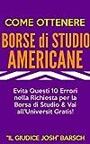Come Ottenere Borse di Studio Americane: Evita Questi 10 Errori nella Richiesta per la Borsa di Studio & Vai all'Universit Gratis!