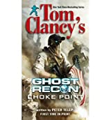 [(Tom Clancy's Ghost Recon: Choke Point)] [by: Peter Telep]