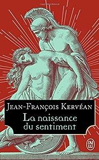 La Naissance du sentiment par Jean-François Kervéan