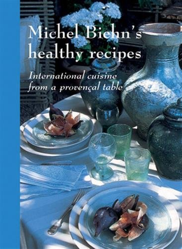 Healthy recipes from the south of France par Michel Biehn