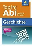 Top im Abi / Abiturhilfen - Ausgabe 2014: Top im Abi: Geschichte