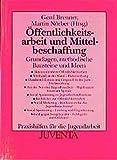 Brenner/N, Öffentlichkeitsarbeit und Mittelbeschaffung (Praxishilfen für die Jugendarbeit)