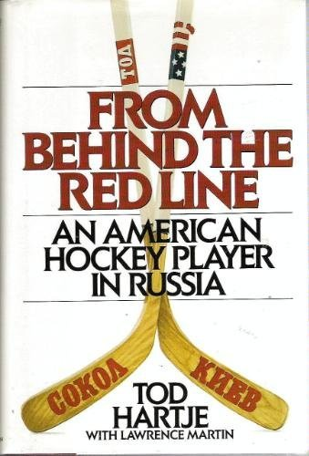 From Behind the Red Line: American Hockey Player in Russia por Tod Hartje