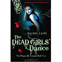 The Dead Girls' Dance by Rachel Caine (2008-11-05)