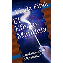 El Efecto Mandela: Confabulación o Realidad? (Spanish Edition)