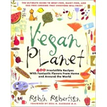 Vegan Planet: 400 Irresistible Recipes with Fantastic Flavors from Home and Around the World by Robin Robertson (2003-01-01)