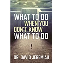 What to Do When You Don't Know What to Do (English Edition)