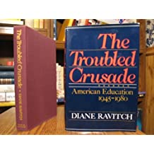 Troubled Crusade: American Education, 1945-80 by Diane Ravitch (1984-05-05)
